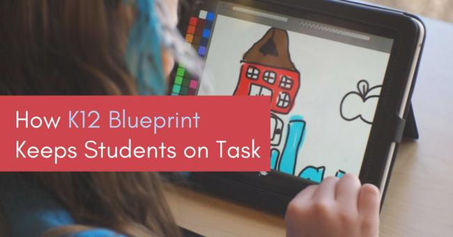 How K12 Blueprint Keeps Students on Task Arey Jones
