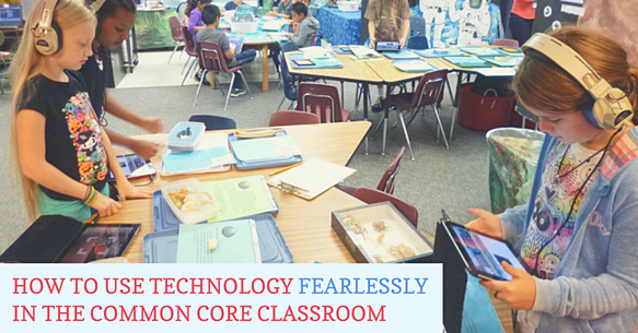 How To Use Technology Fearlessly in the Common Core Classroom Blog Arey Jones.png